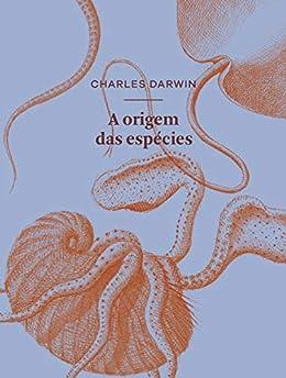 Origem das espécies: ou A preservação das raças favorecidas na luta pela vida por [Charles Darwin, Alex Cerveny, Pedro Paulo Pimenta]