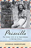 Priscilla: The Hidden Life of an Englishwoman in Wartime France (P.S. (Paperback))
