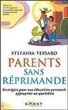Parents sans réprimande: Stratégies pour une éducation parentale appropriée au quotidien (En tant que parent, ce n'est pas facile!)