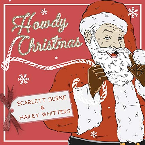 Scarlett Burke, Hailey Whitters