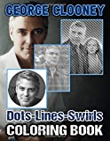 George Clooney Dots Lines Swirls Coloring Book: Featuring Enchanting Activity Diagonal-Dots-Swirls Books For Adult George Clooney