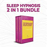 Sleep Hypnosis: 2 in 1 Bundle: Stop Drinking Alcohol and Quit Smoking Without Willpower: Relax, Fall Asleep and Overcome Drinking and Smoking Now