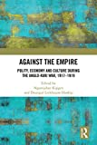 Against the Empire: Polity, Economy and Culture during the Anglo-Kuki War, 1917-1919 (English...
