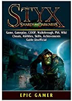 Styx Shards of Darkness, Game, Gameplay, COOP, Walkthrough, PS4, Wiki, Cheats, Abilities, Skills, Achievements, Guide Unofficial