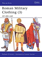 Roman Military Clothing (3): AD 400-640 (Men-at-Arms)