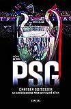 PSG - Changer ou mourir - La dernière chance pour continuer à rêver