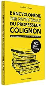 L'Encyclopédie des petits trucs du professeur Colignon de Jean-pierre Colignon