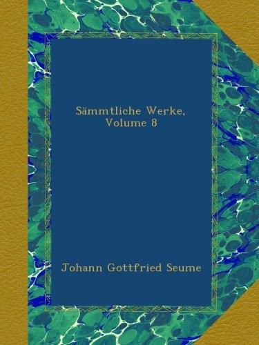 Sämmtliche Werke, Volume 8