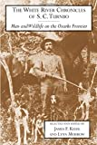 The White River Chronicles of S. C. Turnbo: Man and Wildlife on the Ozarks Frontier (Arkansas Classics)