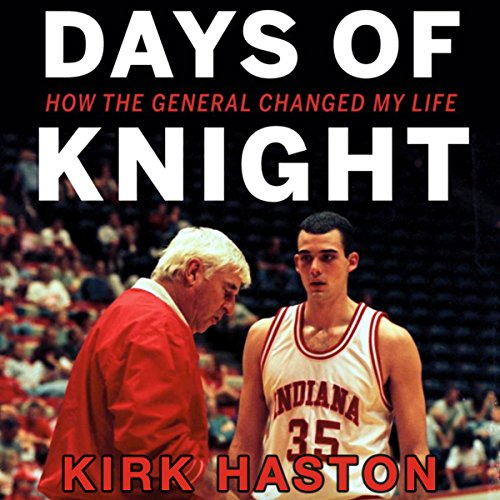 Days of Knight: How the General Changed My Life audiobook cover art