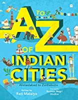 A-Z of Indian Cities: Ahmedabad to Zunheboto