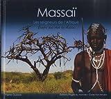 Massaï - Les Seigneurs de l'Afrique