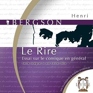 Le rire: Essai sur le comique en général                   De :                                                                                                                                 Henri Bergson                               Lu par :                                                                                                                                 Xavier Béja                      Durée : 3 h et 46 min     8 notations     Global 4,3