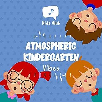 ! ! ! ! ! ! ! ! Atmospheric Kindergarten Vibes ! ! ! ! ! ! ! !
