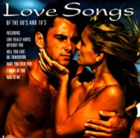 Love Songs of the 60's & 70's