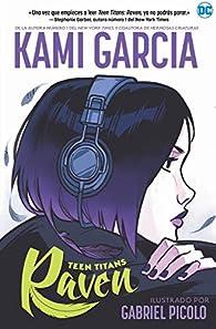Teen Titans: Raven par Kami Garcia