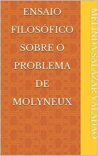 Ensaio Filosófico Sobre O Problema de Molyneux (Portuguese Edition)