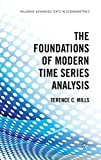 The Foundations of Modern Time Series Analysis (Palgrave Advanced Texts in Econometrics)