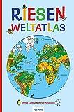 Riesen-Weltatlas: Bilderbuch. Kinderatlas mit vielen Abbildungen und Erklärtexten