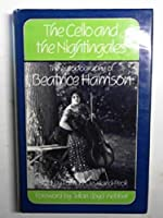 The Cello and the Nightingales: Autobiography of Beatrice Harrison