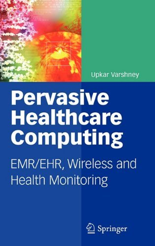 Pervasive Healthcare Computing: EMR/EHR, Wireless and Health Monitoring (English Edition)