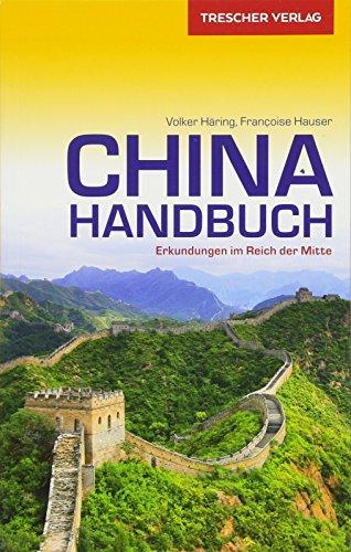 Reiseführer China Handbuch: Erkundungen im Reich der Mitte (Trescher-Reiseführer)