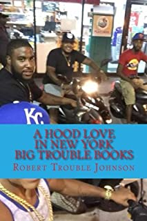 A Hood love in New York: Big Trouble Books: Volume 1