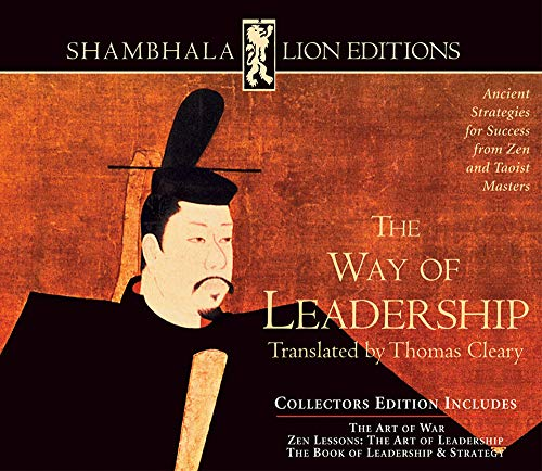 The Way of Leadership: Ancient Strategies for Success from Zen and Taoist Masters (Shambhala Lion Editions)