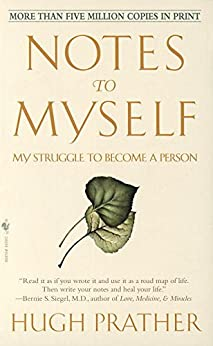 Notes to Myself: My Struggle to Become a Person by [Hugh Prather]