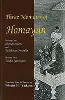 Three Memoirs Of Humayun: Gulbadan Begim's Humayunnama/ Jawhar Aftabachi's Tadhkiratu 'l-waqiat (BIBLIOTHECA IRANICA, INTELLECTUAL TRADITIONS SERIES)