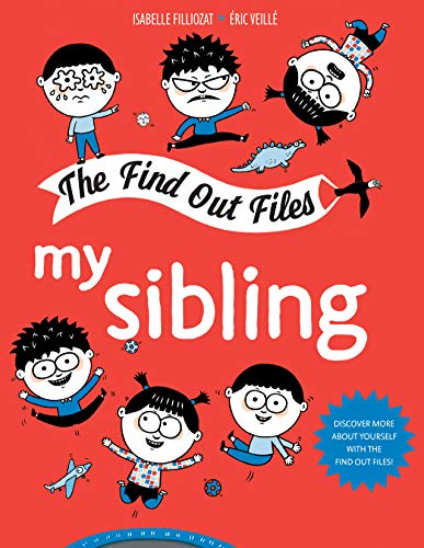 Compare Textbook Prices for My Sibling The Find Out Files 1 Edition ISBN 9781433832499 by Filliozat, Isabelle,Veillé, Éric