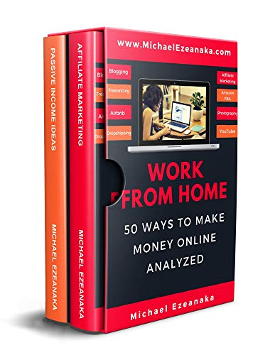 Work From Home: 50 Ways to Make Money Online Analyzed (Passive Income with Affiliate Marketing, Blogging, Airbnb, Freelancing, Dropshipping, Ebay, YouTube, ... & Money Series Book 3) (English Edition)