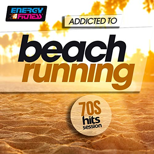 Addicted To Beach Running 70s Hits Session