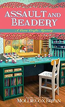 Assault and Beadery (A Cora Crafts Mystery Book 4) by [Mollie Cox Bryan]
