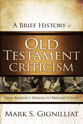 Compare Textbook Prices for A Brief History of Old Testament Criticism: From Benedict Spinoza to Brevard Childs  ISBN 0025986325329 by Gignilliat, Mark S.
