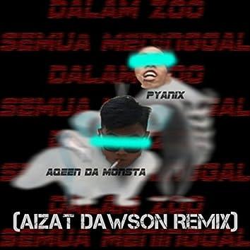 Dalam Zoo (Aizat Dawson Remix)