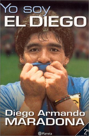 Yo Soy el Diego by Diego Armando Maradona Maradona(1905-06-22)