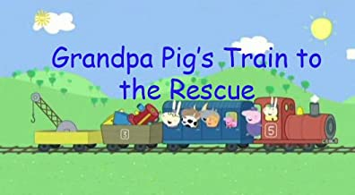 Grandpa Pig's Train to the Rescue: Great 5-Minutes By Picture Book For Kids 2-4 Ages