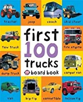 First 100 Trucks. (Soft to Touch Board Books)
