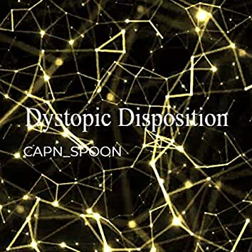 Dystopic Disposition