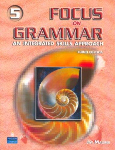Focus on Grammar 5:  An Integrated Skills Approach, Third...