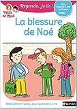 Regarde, je lis avec Noé et Mila - Lecture CP - Niveau 1 - La blessure de Noé
