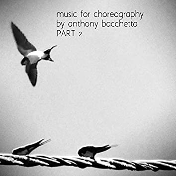 Music for Choreography, Pt. 2