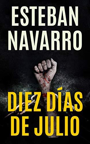 DIEZ DÍAS DE JULIO de Esteban Navarro