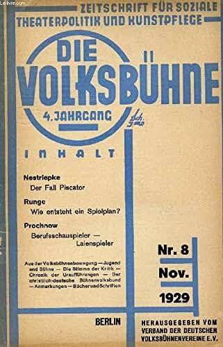 DIE VOLKSBÜHNE, JAHRG. 4, Nr. 8, NOV. 1929 (Inhalt: Nestriepke, Der Fall Piscator. Runge, Wie entsteht ein Spielplan? Prochnow, Berufsschauspieler - Laienspieler...)