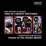 Asie Centrale et Caucase - Voix de l'Orient Sovietique