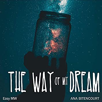 The Way of My Dream