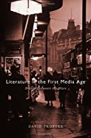 Literature in the First Media Age: Britain between the Wars by David Trotter(2013-12-31)