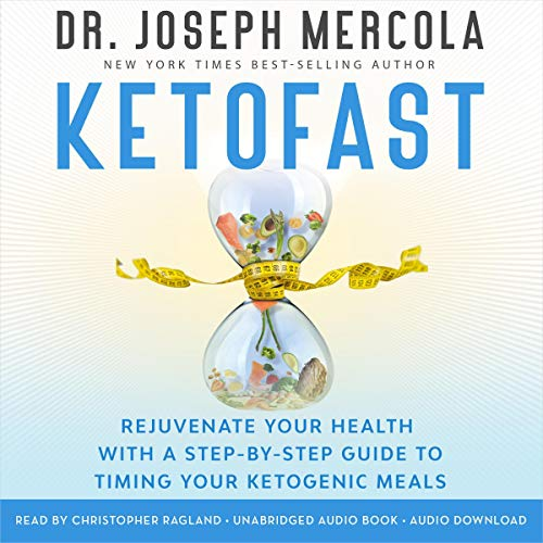 KetoFast     Rejuvenate Your Health with a Step-by-Step Guide to Timing Your Ketogenic Meals              By:                                                                                                                                 Dr. Joseph Mercola                               Narrated by:                                                                                                                                 Christopher Ragland                      Length: 5 hrs and 32 mins     59 ratings     Overall 4.6