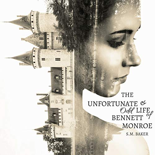 The Unfortunate and Odd Life of Bennett Monroe: A Time Traveler's Tale audiobook cover art